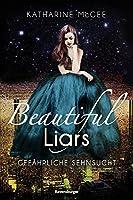 Gefährliche Sehnsucht (Beautiful Liars, #2)