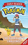 The Official Pokémon Early Reader: The Guardian's Challenge: Book 2