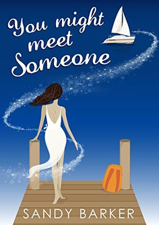 You Might Meet Someone by Sandy  Barker