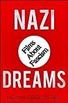 Nazi Dreams: Films About Fascism