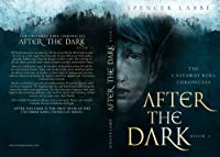 The Castaway King Chronicles: Afer The Dark