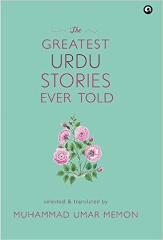 The Greatest Urdu Stories Ever Told By Muhammad Umar Memon