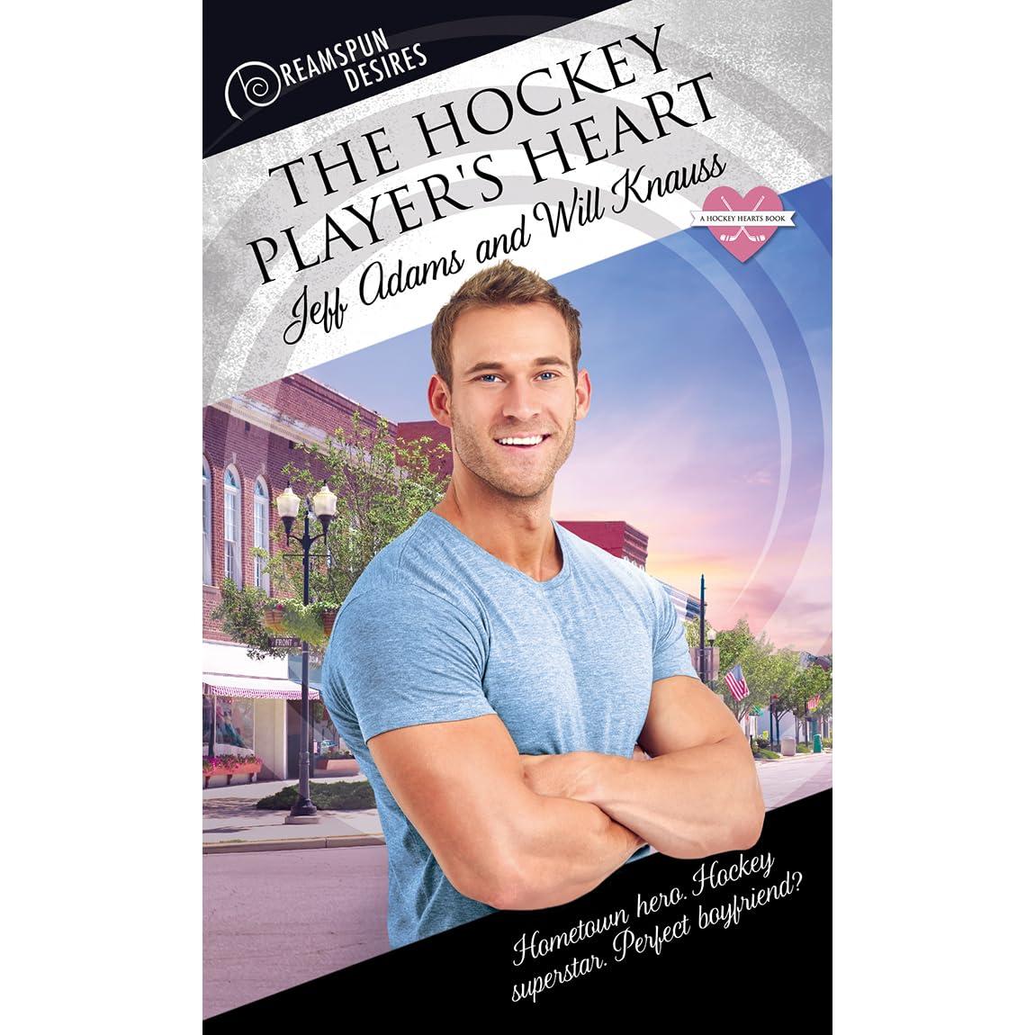 The Hockey Player's Heart (Hockey Hearts, #1) by Jeff Adams