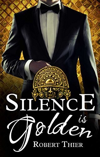 Silence is Golden (Storm and Silence Saga  3) - Robert Thier