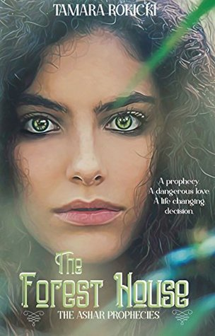 The Forest House (The Ashar Prophecies: Book 1): A Dark Urban Paranormal Series