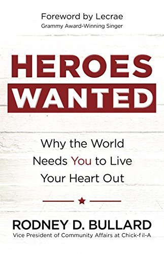 Heroes Wanted Why the World Needs You to Live Your Heart Out