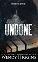 Undone (Unknown Trilogy) (Volume 3)