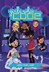 Lights, Music, Code! (Girls Who Code, #3)