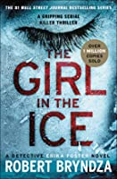 The Girl in the Ice (Detective Erika Foster #1)