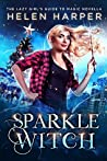 Sparkle Witch (The Lazy Girl's Guide to Magic, #3.5)