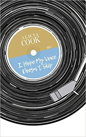 I Hope My Voice Doesn't Skip by Alicia Cook