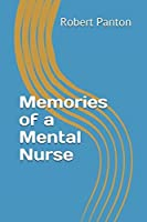 Memories of a Mental Nurse