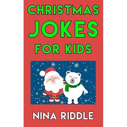 Christmas Jokes For Kids Funny And Laugh Out Loud One Liner Christmas Jokes By Nina Riddle
