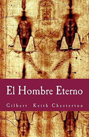 El Hombre Eterno by G.K. Chesterton