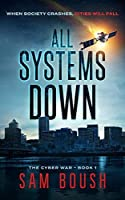 All Systems Down (The Cyber War #1)