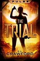 PULSE: The Trial (PULSE, #1)