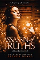 Assassin of Truths (Library Jumpers, #3)