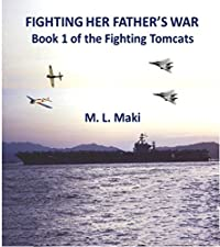 Fighting Her Father's War: The FIghting Tomcat (The Fighting Tomcats Book 1)