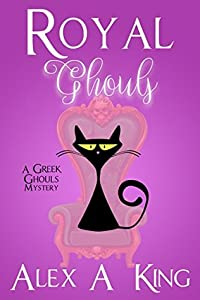 Royal Ghouls (A Greek Ghouls Mystery #2)