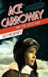Ace Carroway and the Great War (The Adventures of Ace Carroway #1)