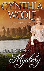 Mail Order Mystery (Brides of Seattle, #1)