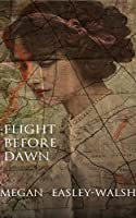 Flight Before Dawn: A Novel of Courage in the French Resistance