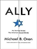 Ally: My Journey Across the American-Israeli Divide