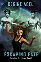 Escaping Fate (Veredian Chronicles, #1)