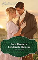 Lord Hunter's Cinderella Heiress (Wild Lords and Innocent Ladies)