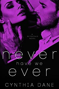 Never Have We Ever: A Betrothed Novel