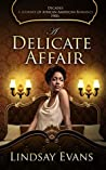 A Delicate Affair by Lindsay Evans