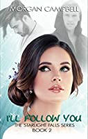 I'll Follow You (Starlight Falls #2)
