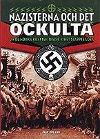 Nazisterna och det ockulta: om de mörka krafter Tredje riket släppte lösa