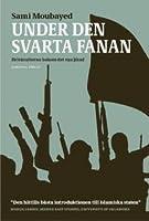 Under den svarta fanan: Drivkrafterna bakom det nya jihad