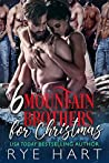 6 Mountain Brothers for Christmas by Rye Hart