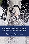 Crawling Between Heaven and Earth  (Fortune's Fool, #4)