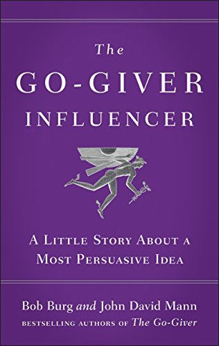 The Go-Giver Influencer A Little Story About a Most Persuasive Idea