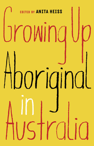 Growing Up Aboriginal in Australia by Anita Heiss