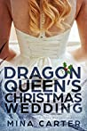 The Dragon Queen's Christmas Wedding (Council Of Black Dragons, #3.5)