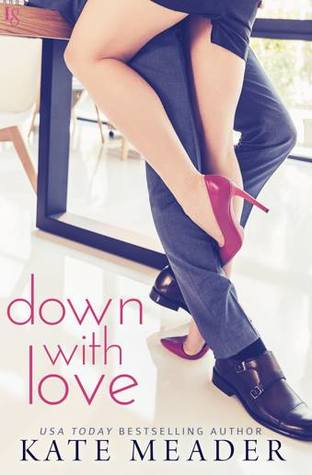 Down with Love (Laws of Attraction, #1)