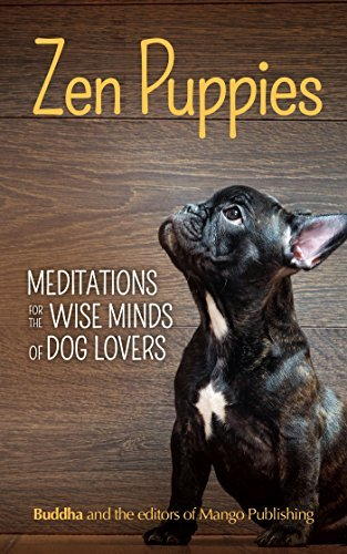 Zen Puppies Meditations for the Wise Minds of Puppy Lovers
