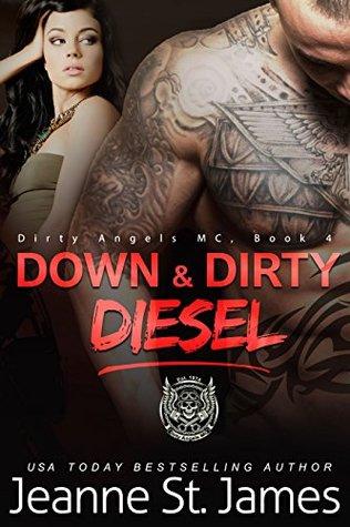 Down & Dirty: Diesel (Dirty Angels MC, #4)