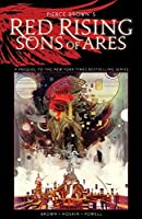 Pierce Brown's Red Rising: Sons Of Ares