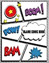 Blank Comic Book: Notebook with 120 Blank Papers with Varied Layouts: Great as Sketchbook: No Speech Bubbles