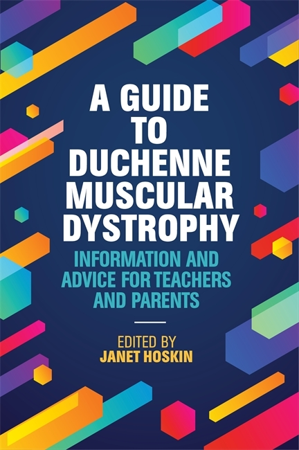 A Guide to Duchenne Muscular Dystrophy Information and Advice for Teachers and Parents