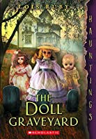 Hauntings: The Doll Graveyard