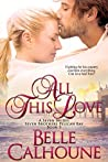 All This Love (Seven Brides Seven Brothers Pelican Bay Book 3)