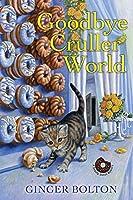 Goodbye Cruller World (A Deputy Donut Mystery, #2)