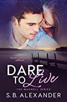 Dare to Live (Maxwell, #5)