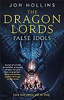 False Idols (The Dragon Lords, #2)